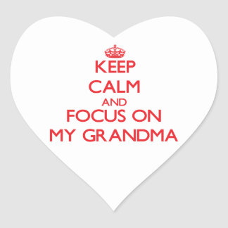 Keep Calm and focus on My Grandma Heart Sticker