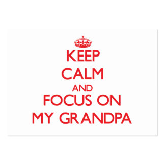 Keep Calm and focus on My Grandpa Business Card Template