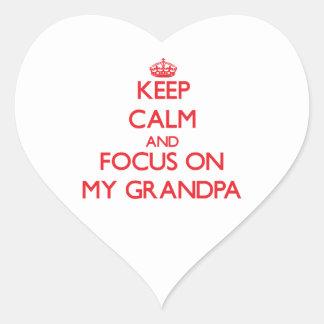Keep Calm and focus on My Grandpa Heart Sticker