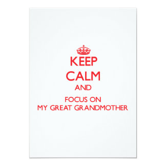 Keep Calm and focus on My Great Grandmother Custom Announcements