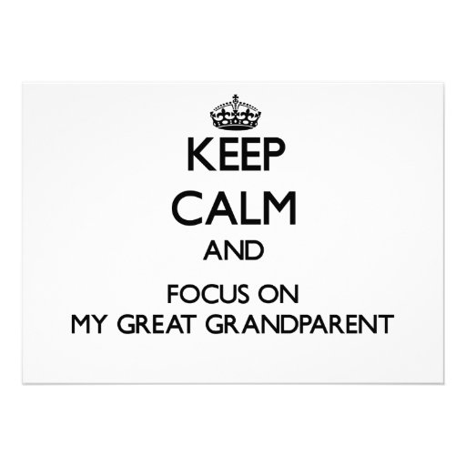 Keep Calm and focus on My Great Grandparent Personalized Invite