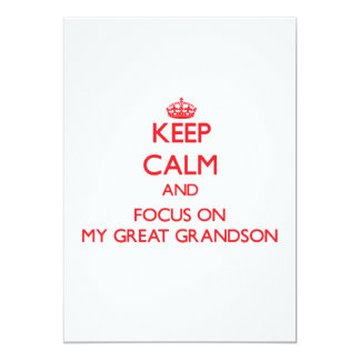 Keep Calm and focus on My Great Grandson Personalized Invite
