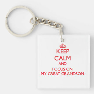 Keep Calm and focus on My Great Grandson Double-Sided Square Acrylic Keychain