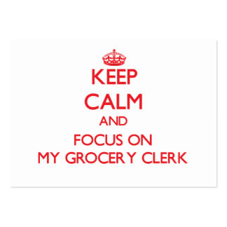 Keep Calm and focus on My Grocery Clerk Large Business Cards (Pack Of 100)
