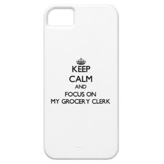 Keep Calm and focus on My Grocery Clerk iPhone 5 Cases