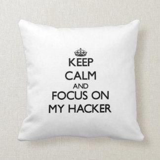 Keep Calm and focus on My Hacker Throw Pillows