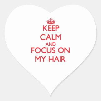 Keep Calm and focus on My Hair Heart Sticker