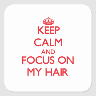 Keep Calm and focus on My Hair Sticker