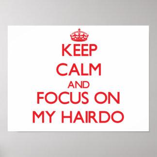 Keep Calm and focus on My Hairdo Print