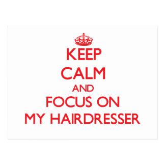 Keep Calm and focus on My Hairdresser Postcard