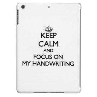 Keep Calm and focus on My Handwriting iPad Air Cases