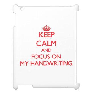 Keep Calm and focus on My Handwriting iPad Covers