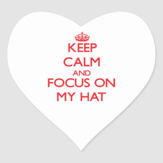 Keep Calm and focus on My Hat Heart Sticker