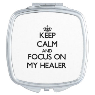 Keep Calm and focus on My Healer Mirror For Makeup