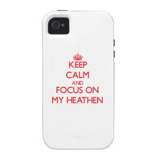 Keep Calm and focus on My Heathen iPhone 4 Cases