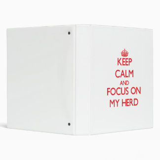 Keep Calm and focus on My Herd 3 Ring Binder