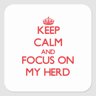 Keep Calm and focus on My Herd Stickers