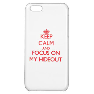 Keep Calm and focus on My Hideout iPhone 5C Covers