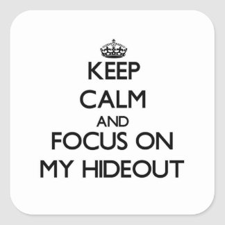 Keep Calm and focus on My Hideout Stickers