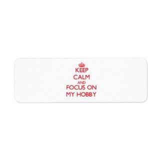 Keep Calm and focus on My Hobby Return Address Label