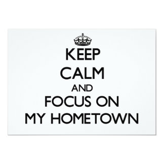 Keep Calm and focus on My Hometown 5x7 Paper Invitation Card