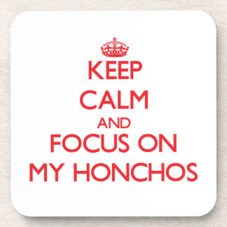 Keep Calm and focus on My Honchos Coasters