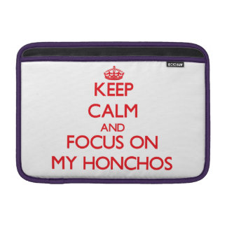 Keep Calm and focus on My Honchos Sleeves For MacBook Air