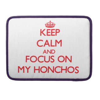 Keep Calm and focus on My Honchos MacBook Pro Sleeve
