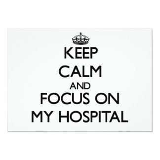Keep Calm and focus on My Hospital 5x7 Paper Invitation Card