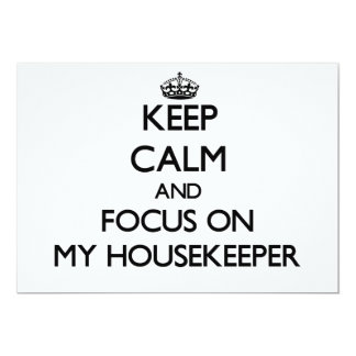Keep Calm and focus on My Housekeeper 5x7 Paper Invitation Card