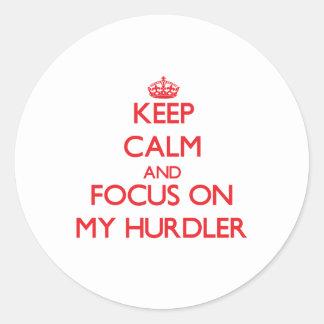 Keep Calm and focus on My Hurdler Round Sticker