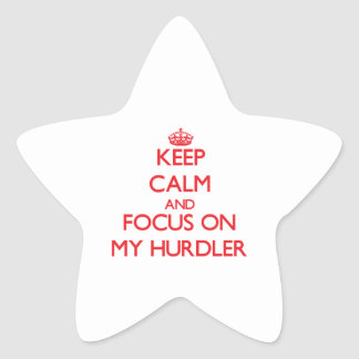 Keep Calm and focus on My Hurdler Star Stickers