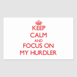 Keep Calm and focus on My Hurdler Rectangle Sticker