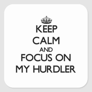 Keep Calm and focus on My Hurdler Sticker