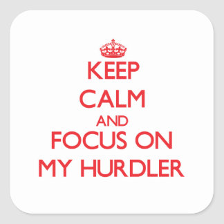 Keep Calm and focus on My Hurdler Stickers