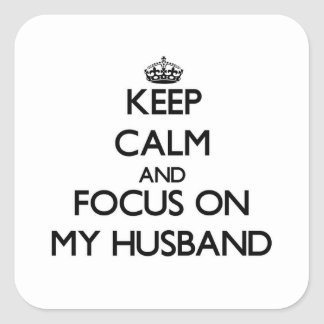 Keep Calm and focus on My Husband Stickers