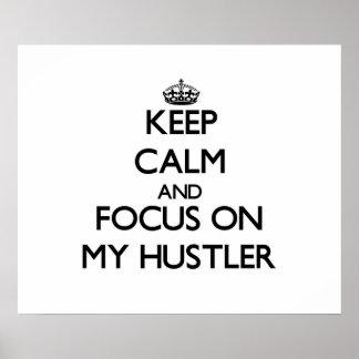 Keep Calm and focus on My Hustler Print