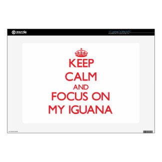 Keep Calm and focus on My Iguana Skins For Laptops