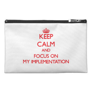 Keep Calm and focus on My Implementation Travel Accessories Bag