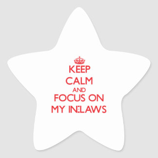 Keep Calm and focus on My In-Laws Stickers