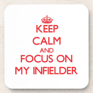 Keep Calm and focus on My Infielder Drink Coaster