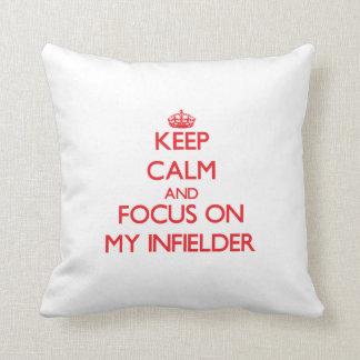Keep Calm and focus on My Infielder Throw Pillows