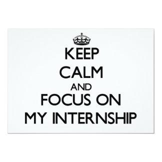 Keep Calm and focus on My Internship Invitations