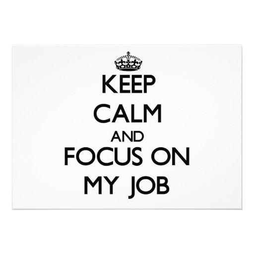 Keep Calm and focus on My Job Invites