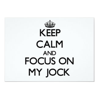 Keep Calm and focus on My Jock 5x7 Paper Invitation Card