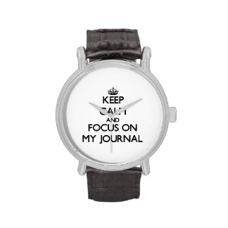 Keep Calm and focus on My Journal Wrist Watches