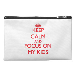 Keep Calm and focus on My Kids Travel Accessories Bag