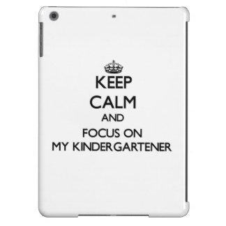 Keep Calm and focus on My Kindergartener iPad Air Cases