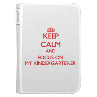 Keep Calm and focus on My Kindergartener Kindle Folio Cases