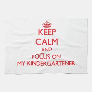 Keep Calm and focus on My Kindergartener Towel